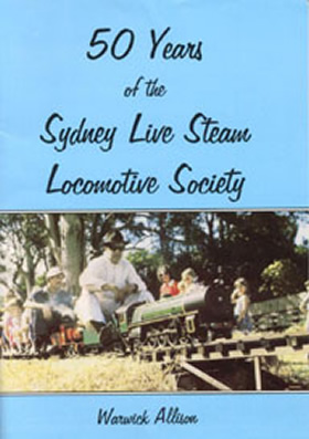 50 Years of the Sydney Live Steam Locomotive Society